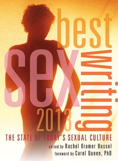 Best-Sex-Writing-2013-The-State-of-Todays-Sexual-Culture